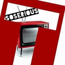 So Serious Tv