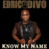 Know My Name, Says Edric Divo